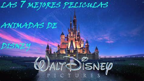 Las mejores 7 peliculas animadas de Walt Disney   YouTube
