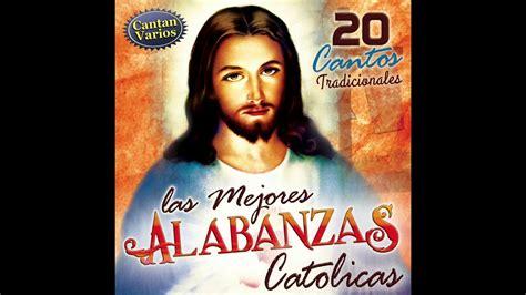 Las Mejores Alabanzas Catolicas  Disco Completo    YouTube
