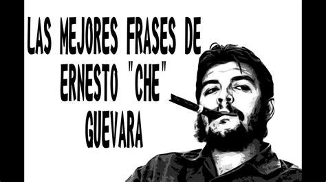 LAS MEJORES FRASES DE ERNESTO CHE GUEVERA   YouTube