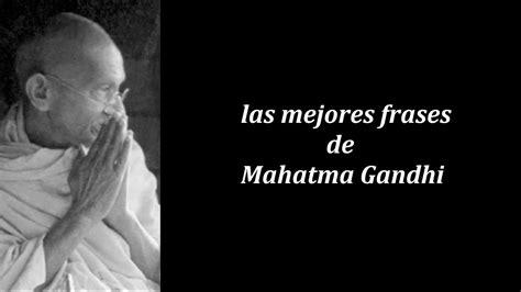 Las mejores frases de Mahatma Gandhi   YouTube