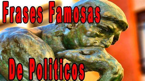 Las mejores frases de Politicos y Pensadores de la ...