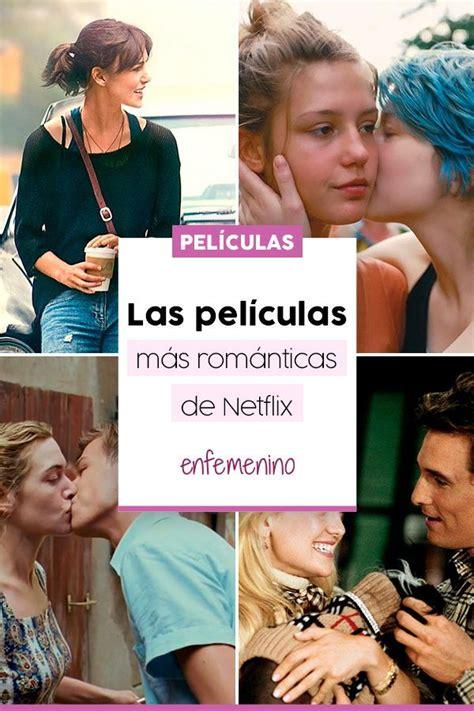 Las películas más románticas que puedes ver en Netflix ...