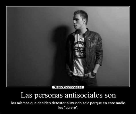 Las personas antisociales son | Desmotivaciones