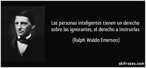 Las personas inteligentes tienen un derecho sobre las...