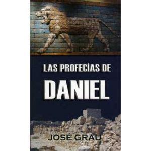 Las profecías de Daniel José Grau El libro de Daniel es ...