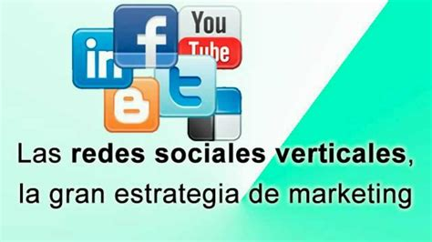 Las redes sociales verticales, la gran estrategia de ...