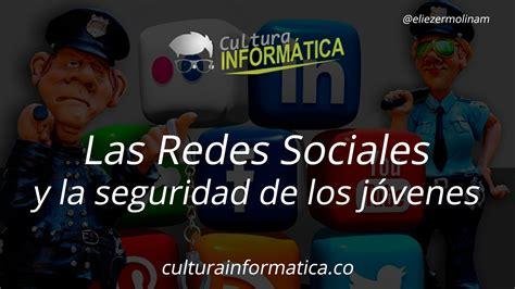 Las Redes Sociales y la seguridad de los jóvenes ...