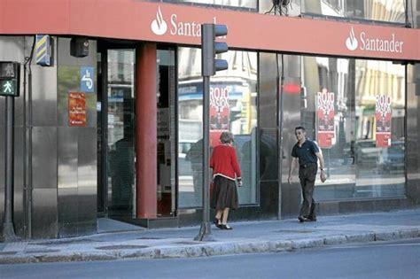 Las sucursales del Banco Santander ultiman su salida a ...
