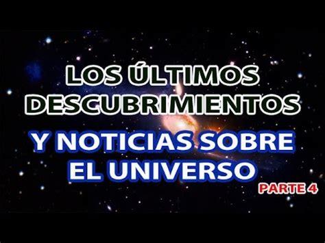 Las últimas noticias y descubrimientos del universo  Parte ...