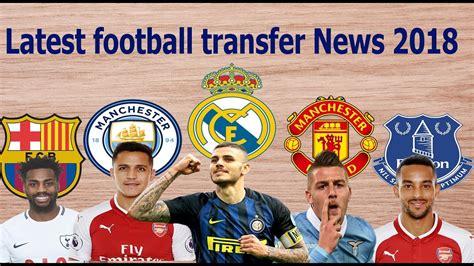 Latest football transfer News & Rumors January 2018 ...