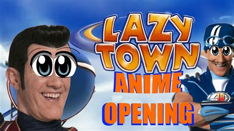 Lazy Town Anime Opening   YouTube