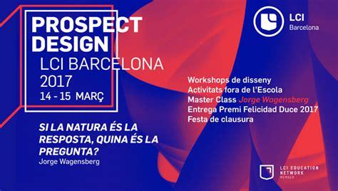 LCI Barcelona Prospect Design 2017, el diseño más allá de ...
