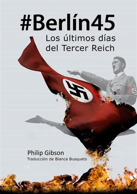 Lea #berlín45: Los Últimos Días Del Tercer Reich de Philip ...