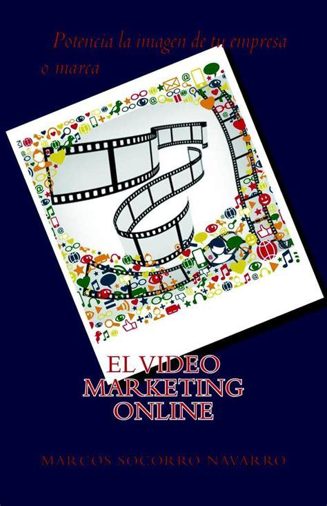 Lea El Video Marketing Online, de Marcos Socorro Navarro ...