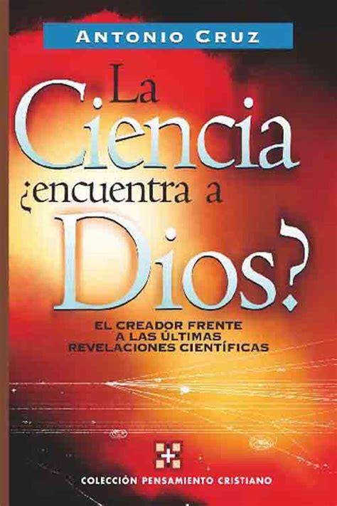 Lea La ciencia, ¿encuentra a Dios? de Antonio Cruz en ...