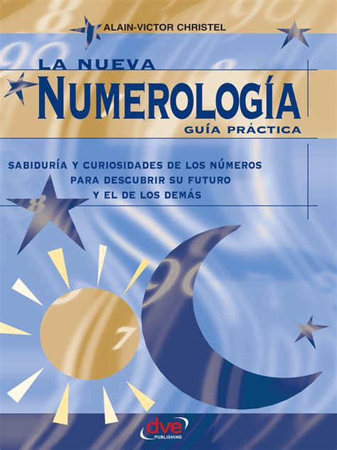 Lea La nueva numerología: Guía Práctica. Sabiduría y ...