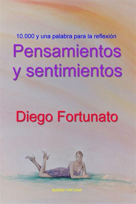 Lea Pensamientos y sentimientos de Diego Fortunato en ...