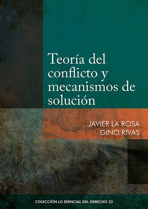 Lea Teoría del conflicto y mecanismos de solución de ...