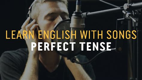 Learn English with Songs   Perfect Tense   Lyric Lab   YouTube