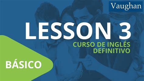 Lección 3   Nivel básico | Curso Vaughan para Aprender ...