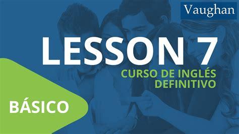 Lección 7   Nivel básico | Curso Vaughan para Aprender ...
