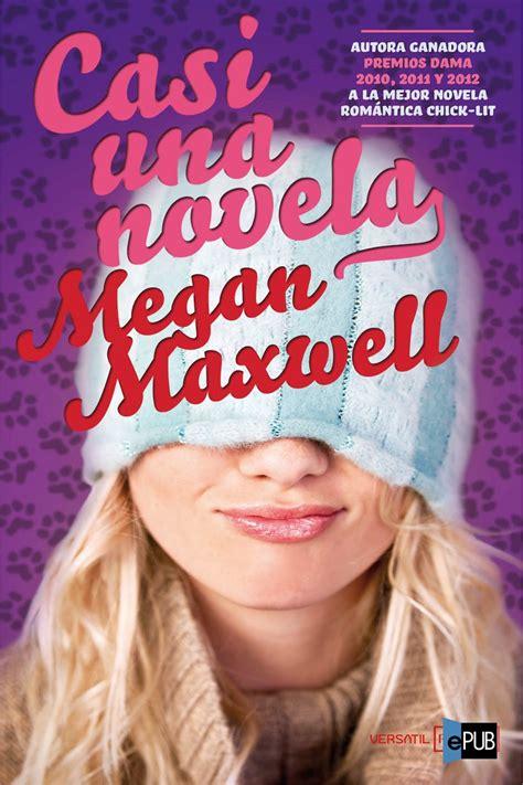 Leer Casi una novela de Megan Maxwell libro completo ...