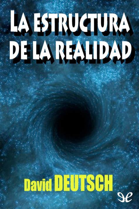 Leer La estructura de la realidad de David Deutsch libro ...
