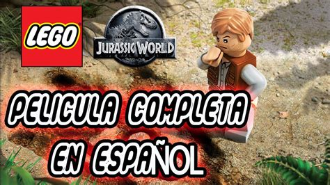 LEGO JURASSIC WORLD PELICULA COMPLETA EN ESPAÑOL FULL ...