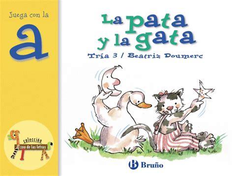 LETRA A: LA PATA Y LA GATA  ZOO LETRAS    LA NUEVA BIBLOS ...
