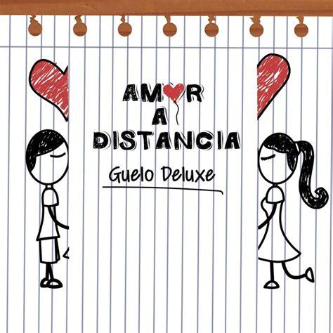 Letra de Amor a Distancia de Guelo Deluxe | Musixmatch