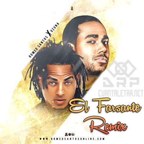 Letra   El Farsante Remix de Ozuna Ft Romeo Santos ...