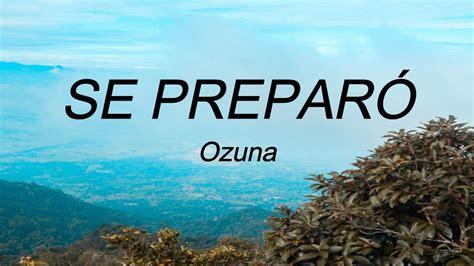 Letra  SE PREPARÓ   Ozuna   YouTube