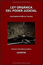 Ley Orgánica del Poder Judicial: 2.ª edición 2016 ...