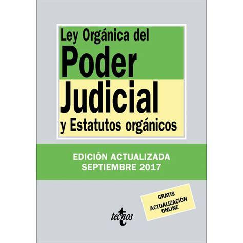 Ley orgánica del poder judicial: Y estatutos orgánicos ...