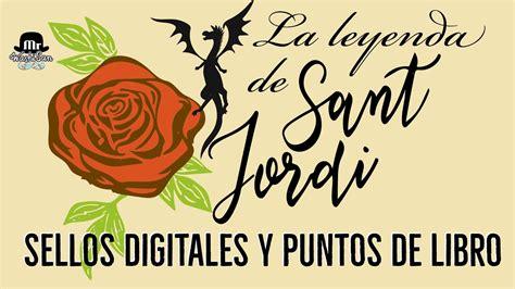Leyenda de Sant Jordi , sellos digitales y puntos de libro ...