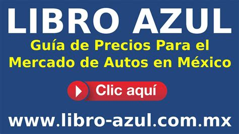Libro Azul, Guía de Precios Para el Mercado de Autos en ...