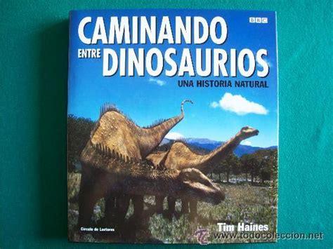 libro caminando entre dinosaurios español bbc     Comprar ...