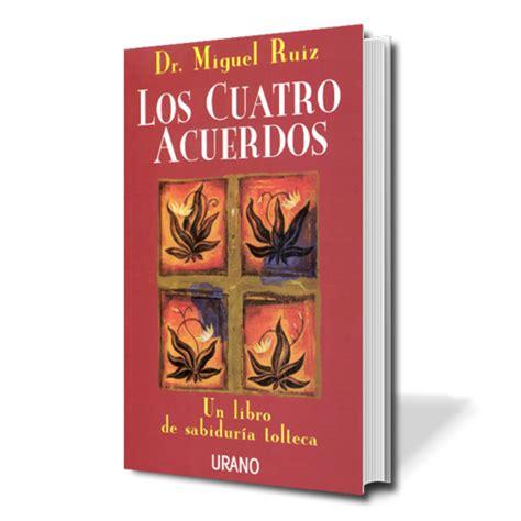 Libro De Los Cuatro Acuerdos De Miguel Ruiz Pdf   Leer un ...