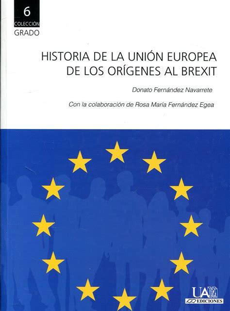 Libro: Historia de la Unión Europea de los orígenes al ...