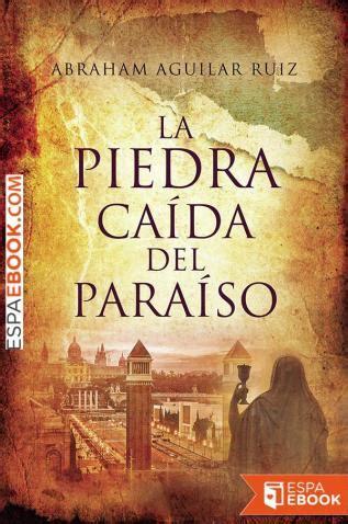 Libro La piedra caída del paraíso   Descargar epub gratis ...