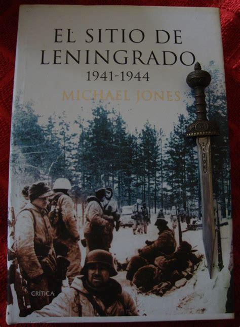 Libros de Olethros: EL SITIO DE LENINGRADO 1941 1944 ...