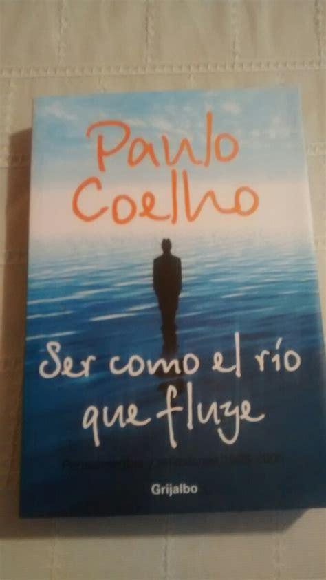 LIBROS DE PAULO COELHO COMO EL RIO QUE FLUYE PDF