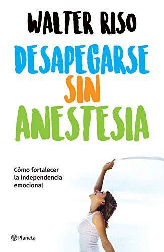 Libros de walter riso desapegarse sin anestesia pdf ...