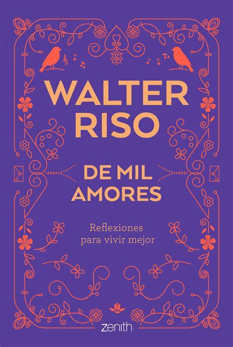 Libros Walter Riso Enamorate De Ti Pdf   Libros Afabetización