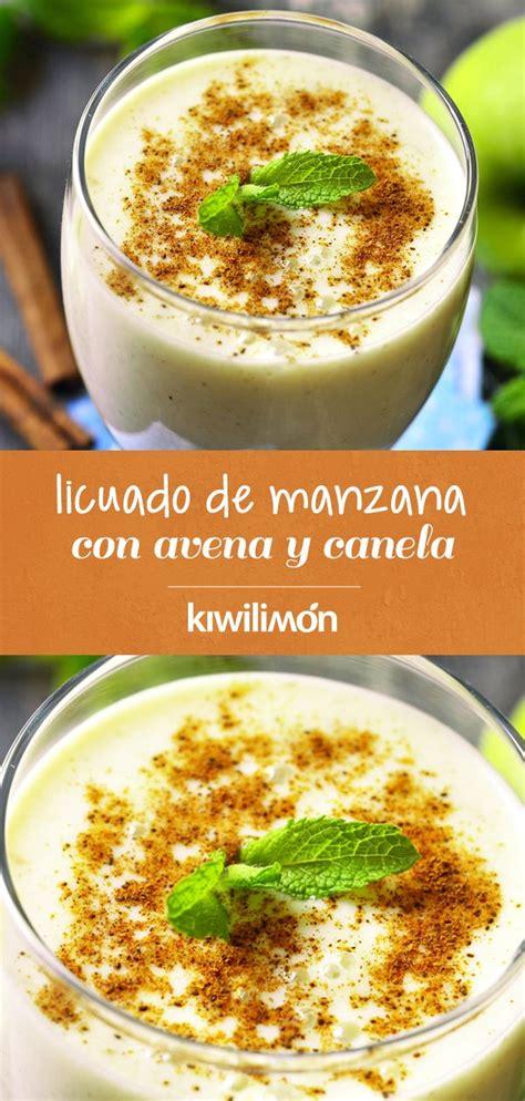 Licuado de Manzana con Avena y Canela | Receta | Licuados ...