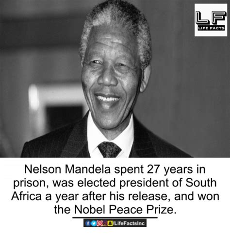 LIFE FACTS Nelson Mandela Spent 27 Years in Prison Was ...