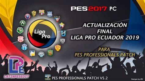 Liga Pro Ecuador 2019 For Professional Patch V5.2   PES ...
