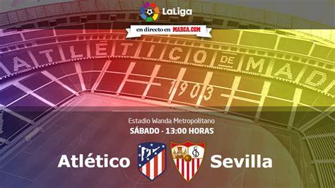Liga Santander 2017 18: Atlético vs Sevilla: Chocolate con ...