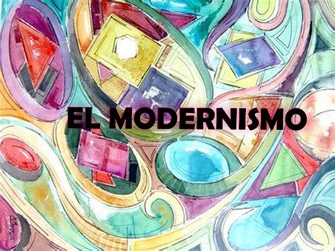 List of Synonyms and Antonyms of the Word: el modernismo