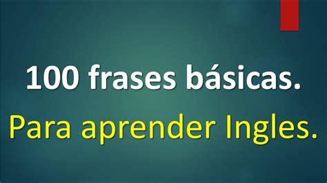 Lista de 100 frases básicas para Aprender Ingles.   YouTube